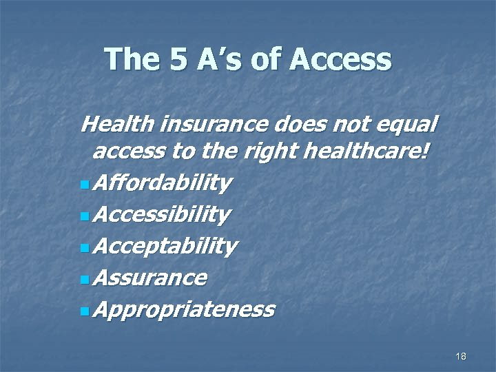 The 5 A's of Access Health insurance does not equal access to the right