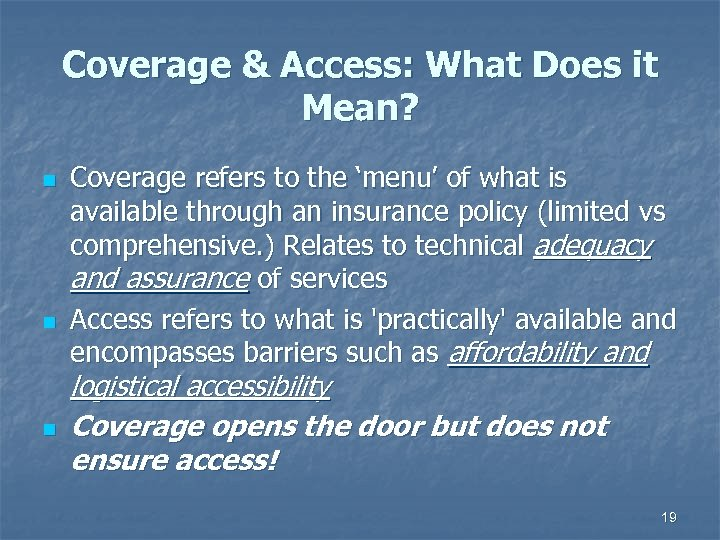Coverage & Access: What Does it Mean? n n n Coverage refers to the