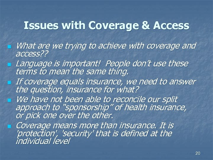 Issues with Coverage & Access n n n What are we trying to achieve