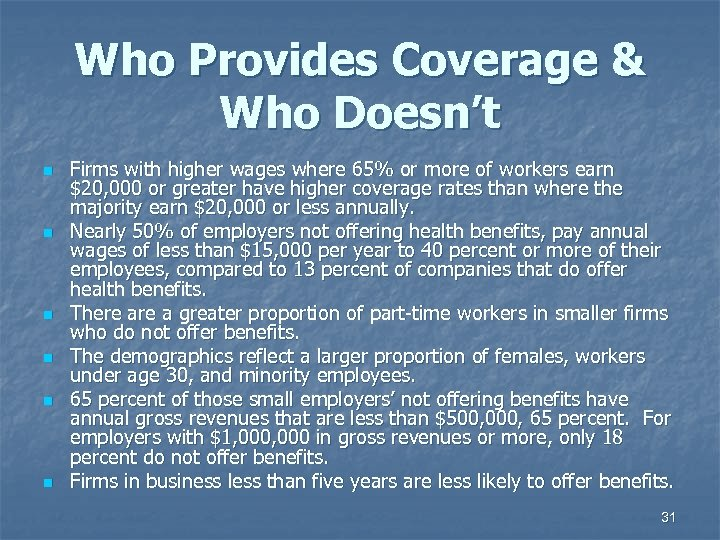 Who Provides Coverage & Who Doesn't n n n Firms with higher wages where