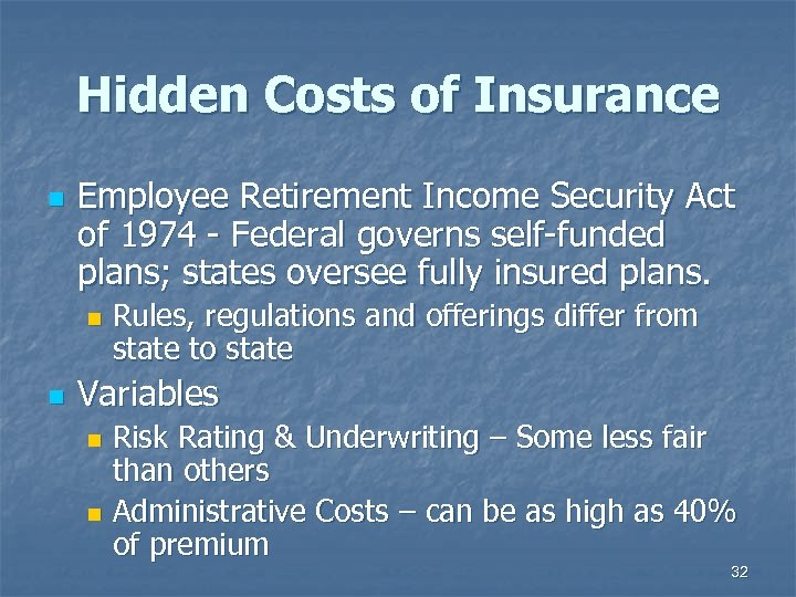 Hidden Costs of Insurance n Employee Retirement Income Security Act of 1974 - Federal