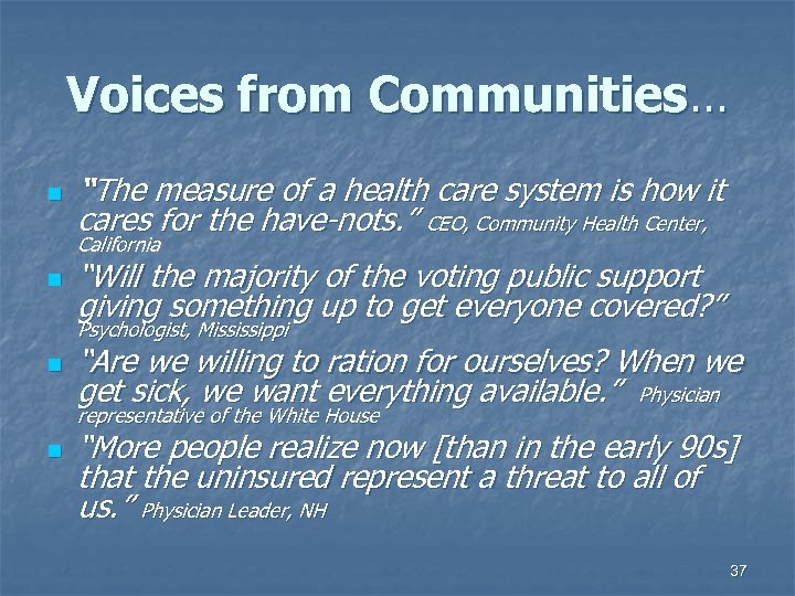 "Voices from Communities… n ""The measure of a health care system is how it"