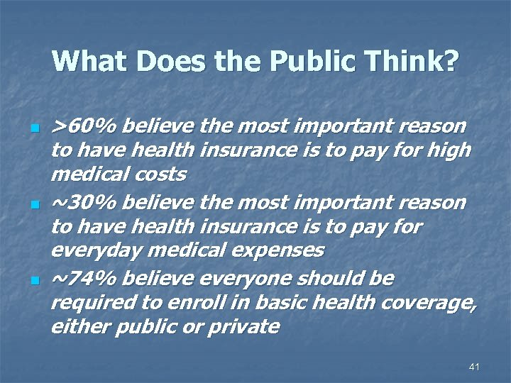 What Does the Public Think? n n n >60% believe the most important reason