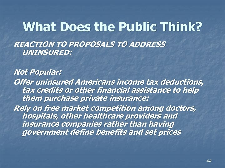 What Does the Public Think? REACTION TO PROPOSALS TO ADDRESS UNINSURED: Not Popular: Offer