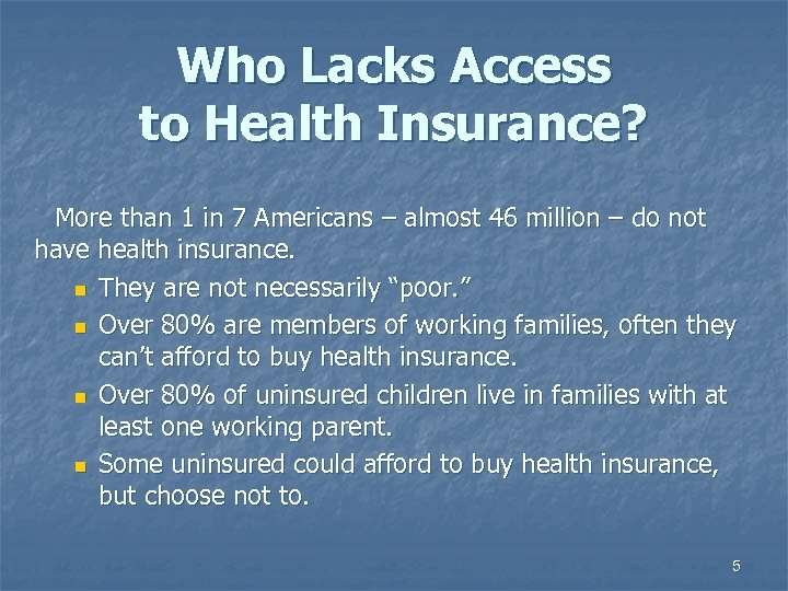 Who Lacks Access to Health Insurance? More than 1 in 7 Americans – almost