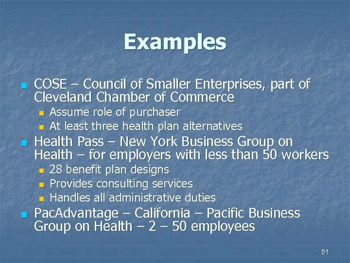 Examples n COSE – Council of Smaller Enterprises, part of Cleveland Chamber of Commerce
