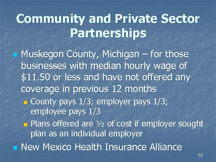 Community and Private Sector Partnerships n Muskegon County, Michigan – for those businesses with
