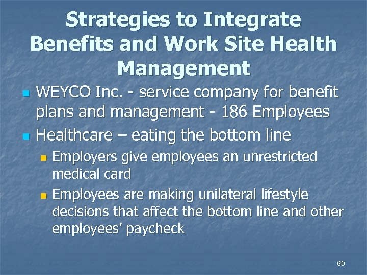 Strategies to Integrate Benefits and Work Site Health Management n n WEYCO Inc. -