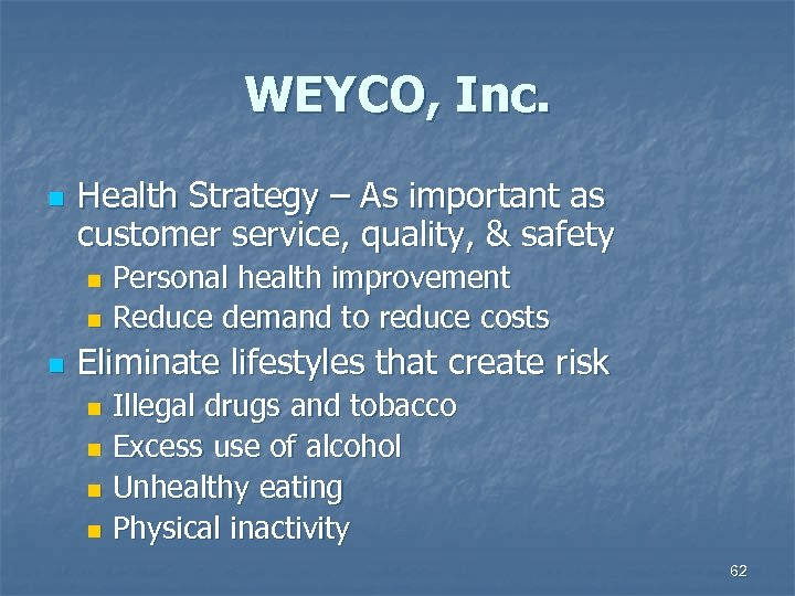 WEYCO, Inc. n Health Strategy – As important as customer service, quality, & safety