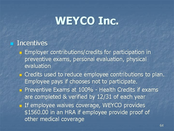 WEYCO Inc. n Incentives n n Employer contributions/credits for participation in preventive exams, personal