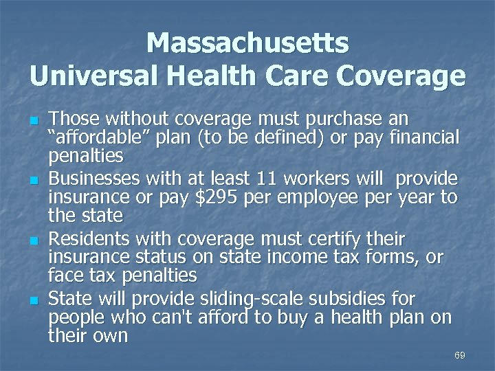 "Massachusetts Universal Health Care Coverage n n Those without coverage must purchase an ""affordable"""