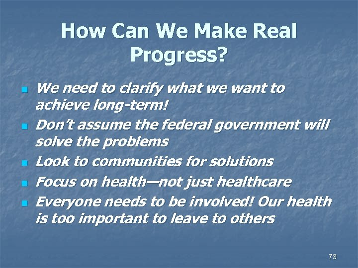 How Can We Make Real Progress? n n n We need to clarify what