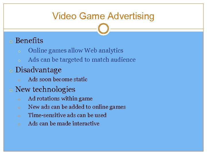 Video Game Advertising o Benefits o o Online games allow Web analytics Ads can