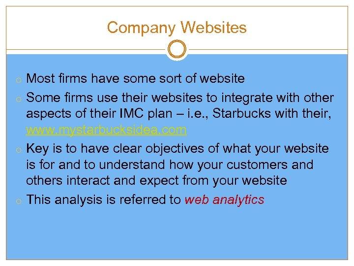Company Websites o Most firms have some sort of website o Some firms use