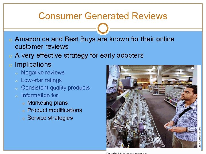 Consumer Generated Reviews o Amazon. ca and Best Buys are known for their online
