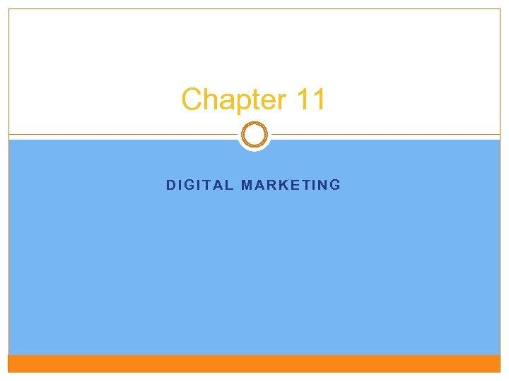 Chapter 11 DIGITAL MARKETING