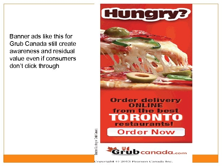 Banner ads like this for Grub Canada still create awareness and residual value even