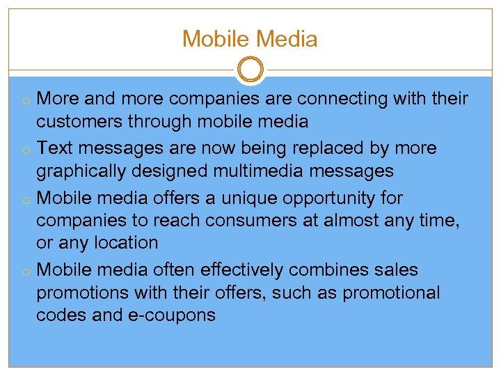 Mobile Media o More and more companies are connecting with their customers through mobile