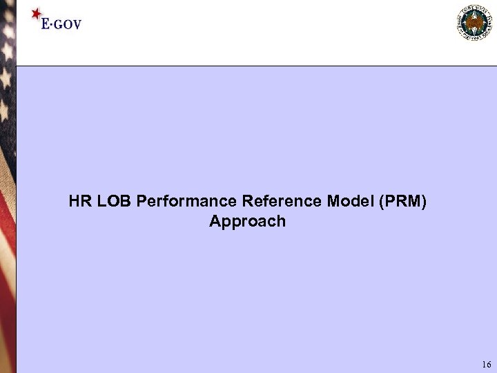 HR LOB Performance Reference Model (PRM) Approach 16
