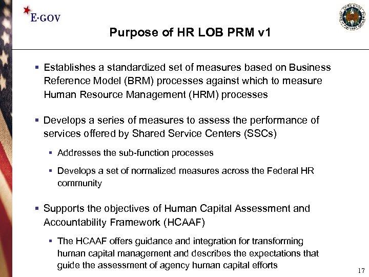 Purpose of HR LOB PRM v 1 § Establishes a standardized set of measures