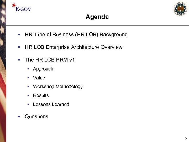 Agenda § HR Line of Business (HR LOB) Background § HR LOB Enterprise Architecture