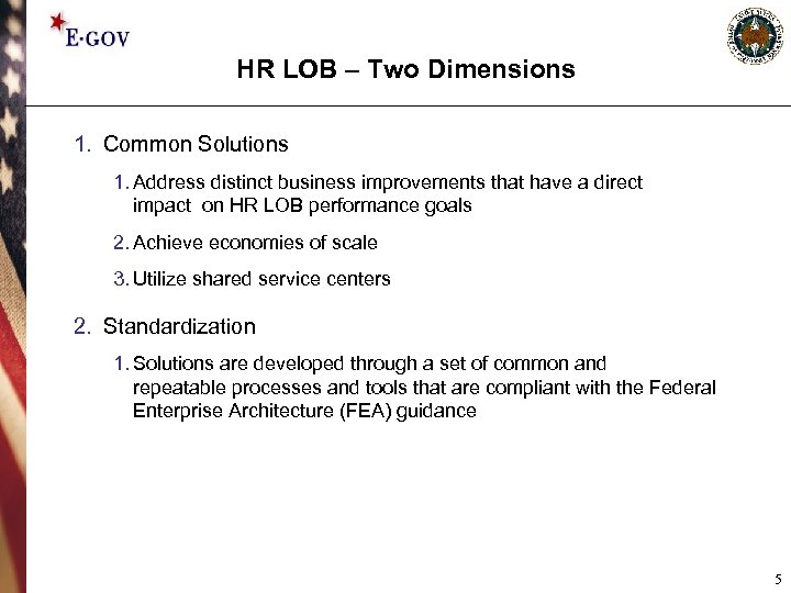 HR LOB – Two Dimensions 1. Common Solutions 1. Address distinct business improvements that