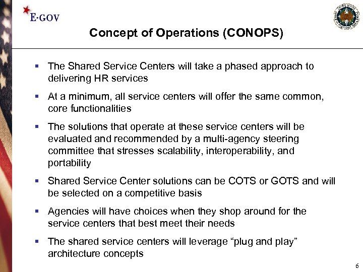 Concept of Operations (CONOPS) § The Shared Service Centers will take a phased approach