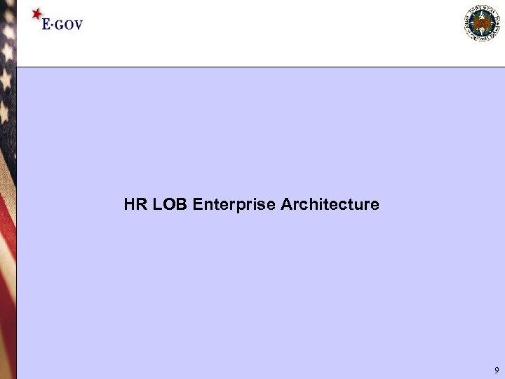 HR LOB Enterprise Architecture 9