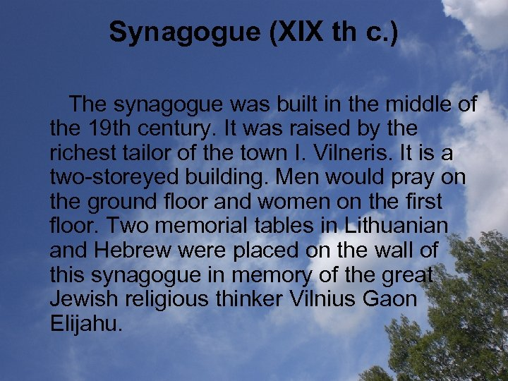 Synagogue (XIX th c. ) The synagogue was built in the middle of the