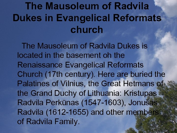 The Mausoleum of Radvila Dukes in Evangelical Reformats church The Mausoleum of Radvila Dukes