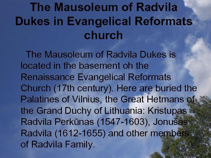 The Mausoleum of Radvila Dukes in Evangelical Reformats church The Mausoleum of Radvila Dukes