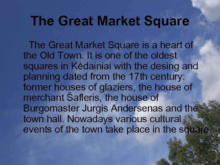 The Great Market Square is a heart of the Old Town. It is one