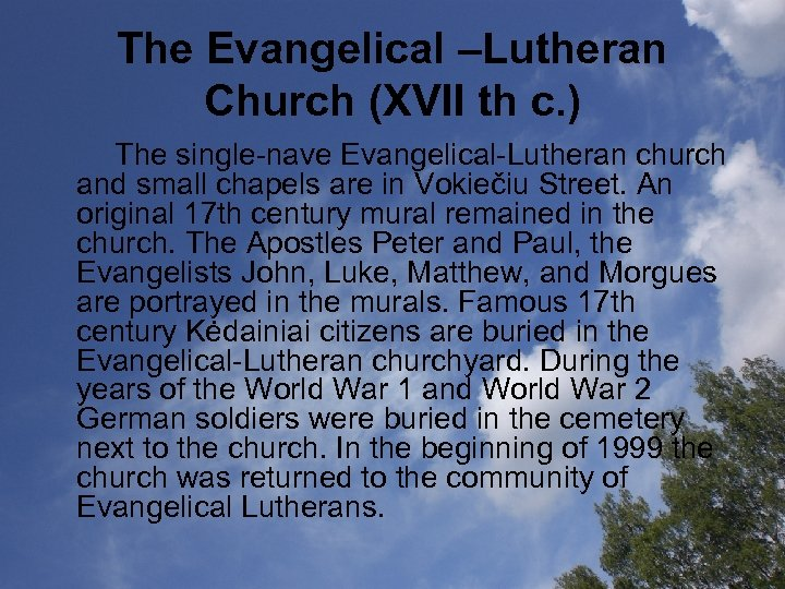 The Evangelical –Lutheran Church (XVII th c. ) The single-nave Evangelical-Lutheran church and small