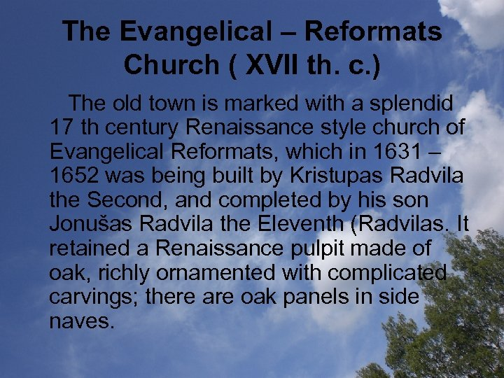 The Evangelical – Reformats Church ( XVII th. c. ) The old town is