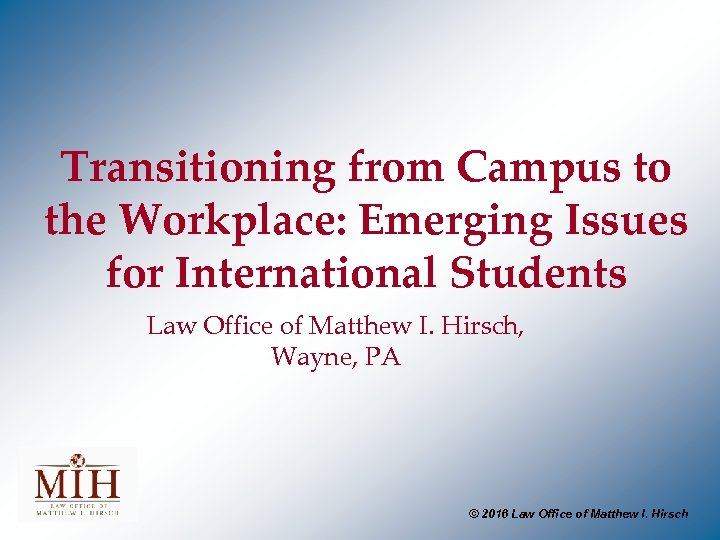 Transitioning from Campus to the Workplace: Emerging Issues for International Students Law Office of