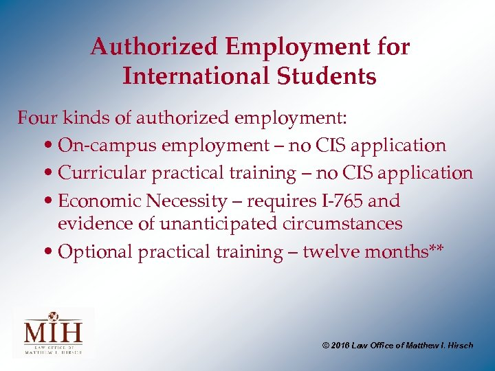 Authorized Employment for International Students Four kinds of authorized employment: • On-campus employment –