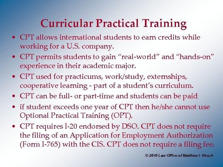 Curricular Practical Training • CPT allows international students to earn credits while working for