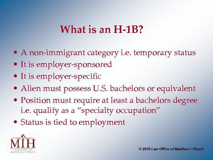 What is an H-1 B? • • • A non-immigrant category i. e.