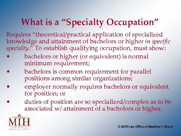"What is a ""Specialty Occupation"" Requires ""theoretical/practical application of specialized knowledge and attainment of"
