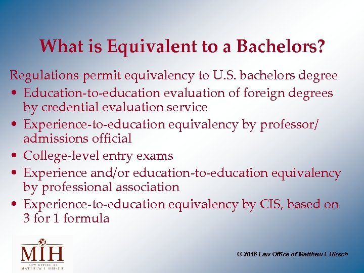 What is Equivalent to a Bachelors? Regulations permit equivalency to U. S. bachelors degree