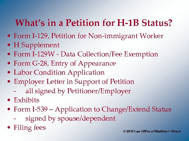 What's in a Petition for H-1 B Status? • • • Form I-129, Petition