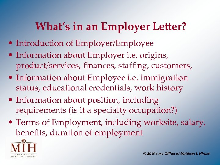 What's in an Employer Letter? • Introduction of Employer/Employee • Information about Employer i.