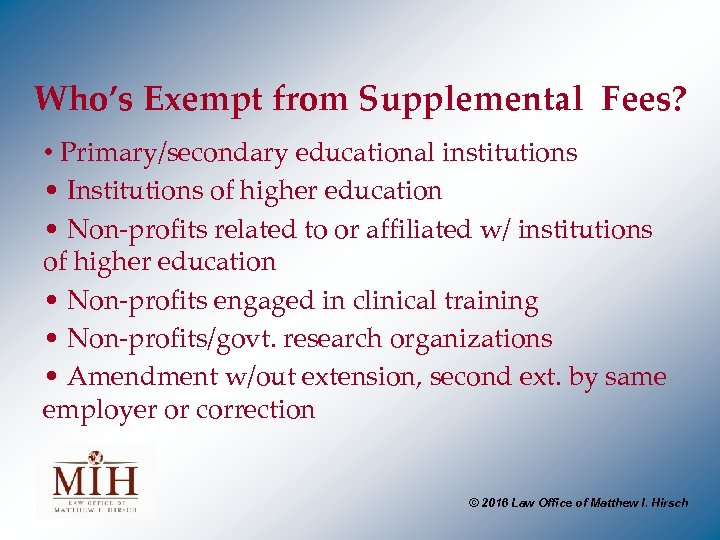 Who's Exempt from Supplemental Fees? • Primary/secondary educational institutions • Institutions of higher education