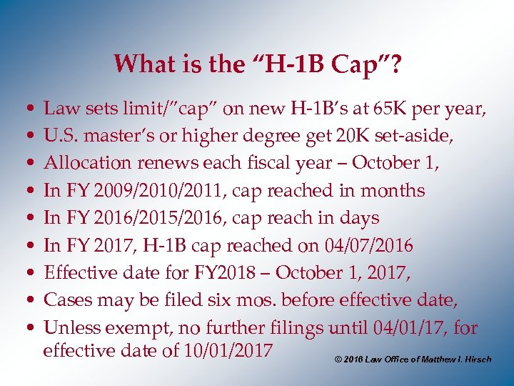 "What is the ""H-1 B Cap""? • • • Law sets limit/""cap"" on new"