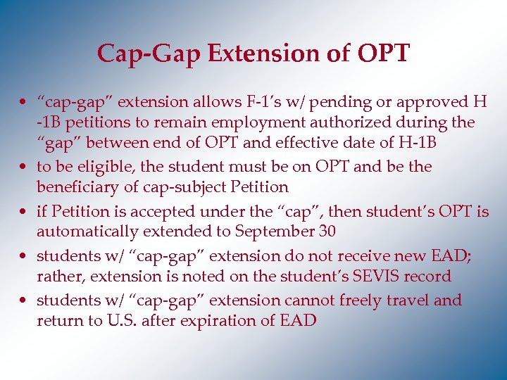 "Cap-Gap Extension of OPT • ""cap-gap"" extension allows F-1's w/ pending or approved H"
