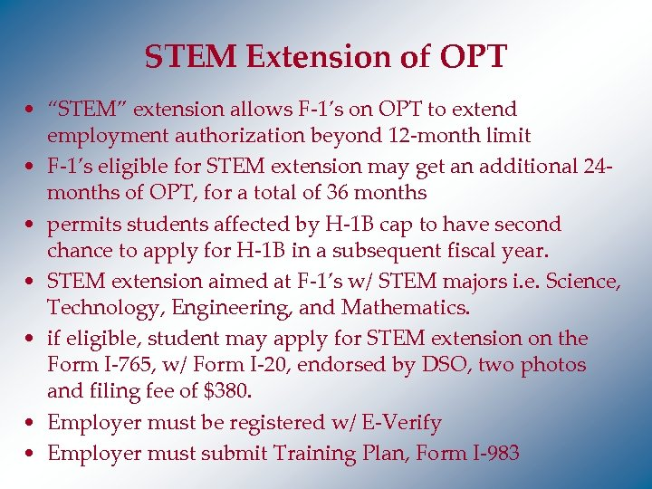 "STEM Extension of OPT • ""STEM"" extension allows F-1's on OPT to extend employment"