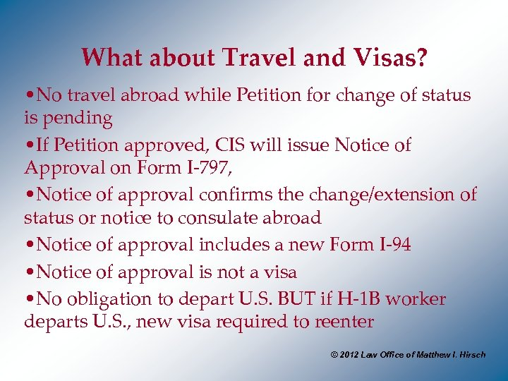 What about Travel and Visas? • No travel abroad while Petition for change of