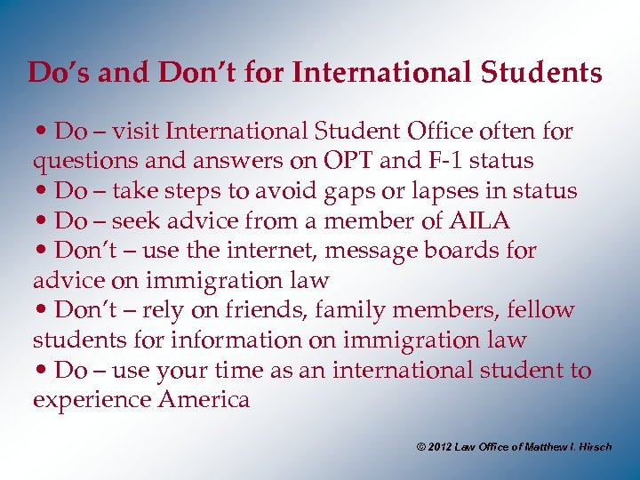 Do's and Don't for International Students • Do – visit International Student Office often
