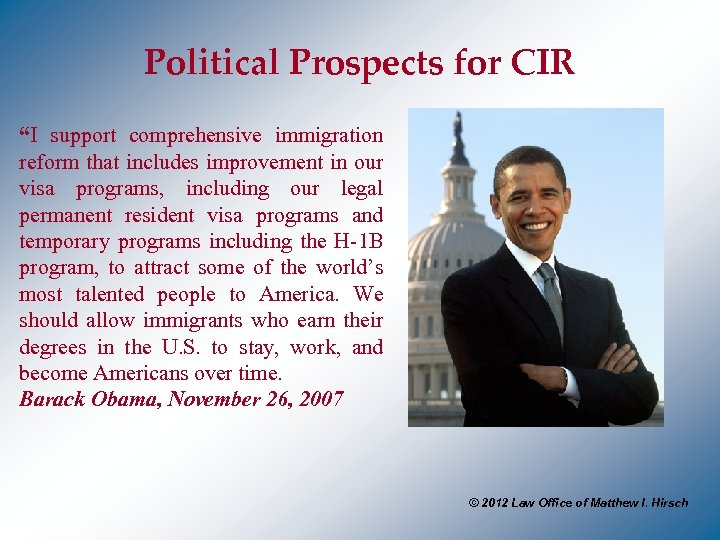 "Political Prospects for CIR ""I support comprehensive immigration reform that includes improvement in our"