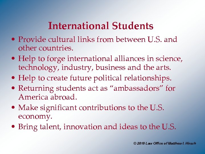 International Students • Provide cultural links from between U. S. and other countries. •